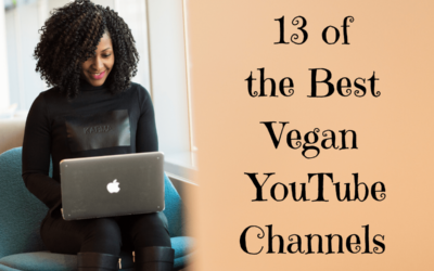 13 of the Best Vegan YouTube Channels
