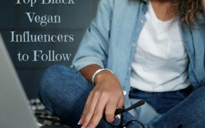 Top Black Vegan Influencers to Follow