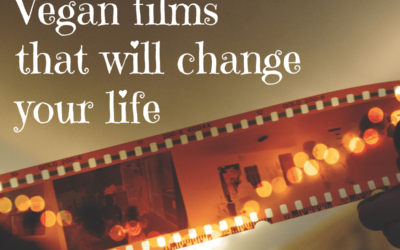 Vegan Films that will Change your Life